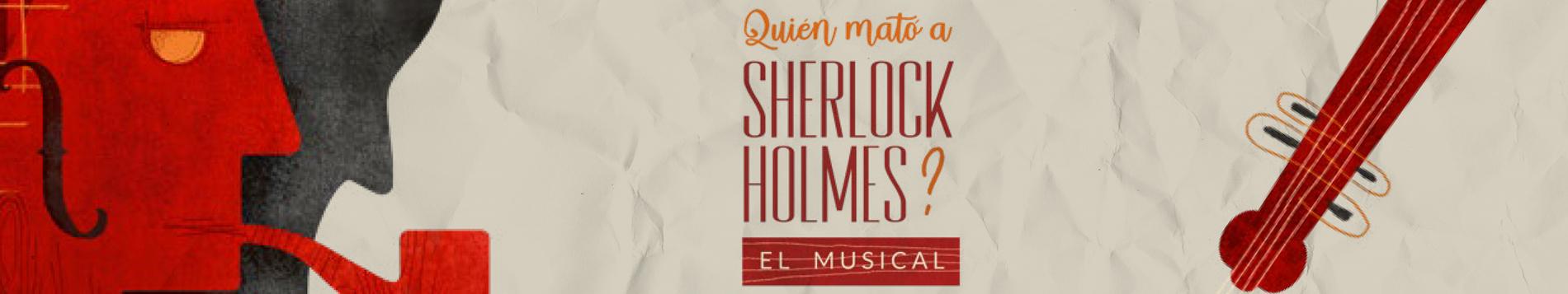 ¿Quién mató a Sherlock Holmes? - El musical